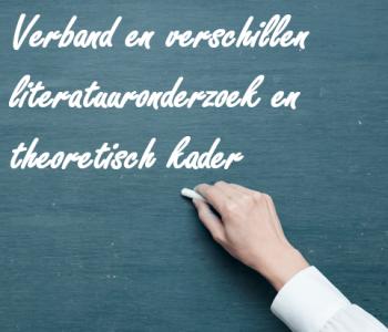 Afstudeergoeroes.nl - Verband en verschillen literatuuronderzoek en theoretisch kader